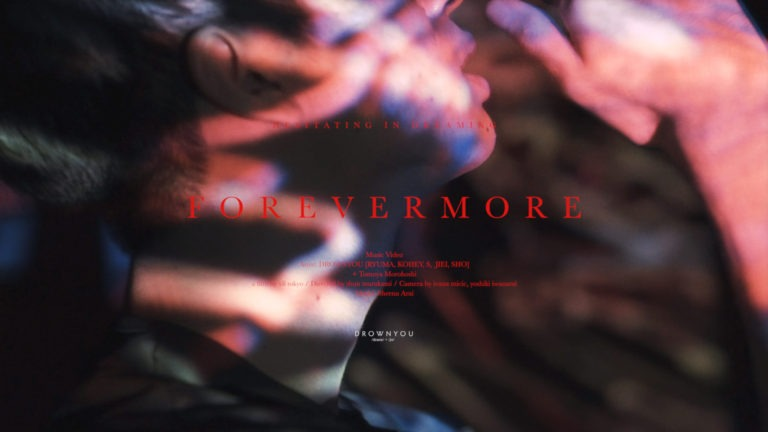 DROWNYOU - FOREVERMORE OFFICIAL MUSIC VIDEO BY SHUN MURAKAMI